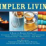 Simpler Living: A Back to Basics Guide Giveaway – 2 Winners!