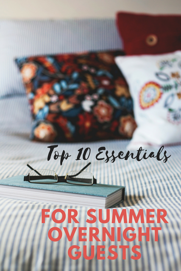 Top 10 Essentials for summer overnight guests