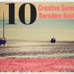 10 Creative Summer Boredom Busters {Guest Post}