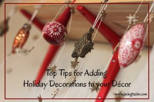 Top Tips for Adding Holiday Decorations to your Décor