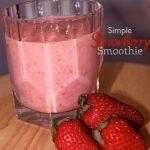 Super Simple Strawberry Smoothie Recipe