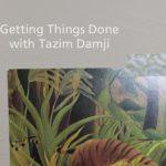 Getting Things Done with Tazim Damji