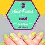 Top 3 Nail Polish Problems and Solutions