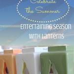 Celebrate the Summer Entertaining Season with Lanterns