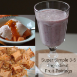 Super Simple 3-5 Ingredient Fruit Pairings #PairingIdeas