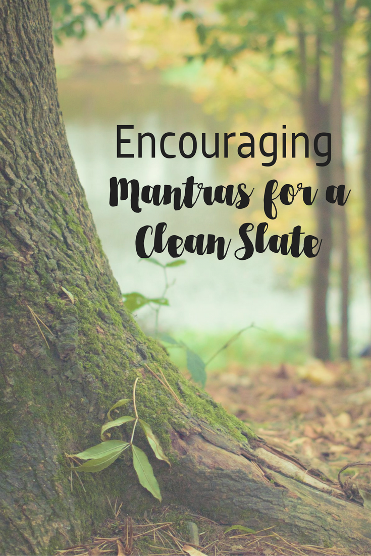 Encouraging Mantras for a Clean Slate