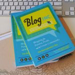 Blog, Inc.: Blogging for Passion, Profit and to Create Community
