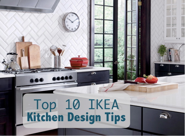 Top 10 ikea kitchen design tips being tazim for Top 10 kitchen designs