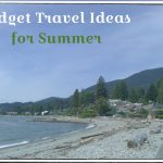 Budget Travel Ideas for Summer