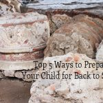 Top 5 Ways to Prepare Your Child for Back to School