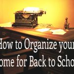 How to Organize your Home for Back to School