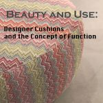 Beauty and Use: Designer Cushions and the Concept of Function