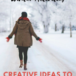 Cheap or Free Winter Activities: Creative Ideas to Get you through the Cold Season