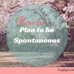 How to Plan to be Spontaneous