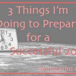 3 Things I'm Doing to Plan for a Successful 2015
