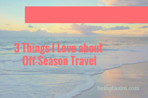 3 things I love about off-season travel
