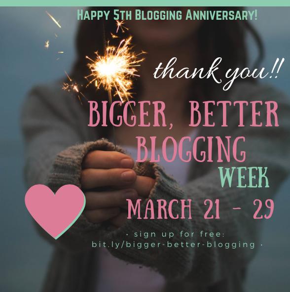 Bigger, Better Blogging Week