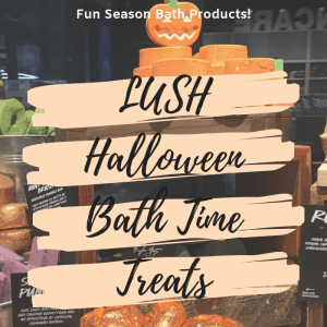 LUSH Halloween Bath Time Treats