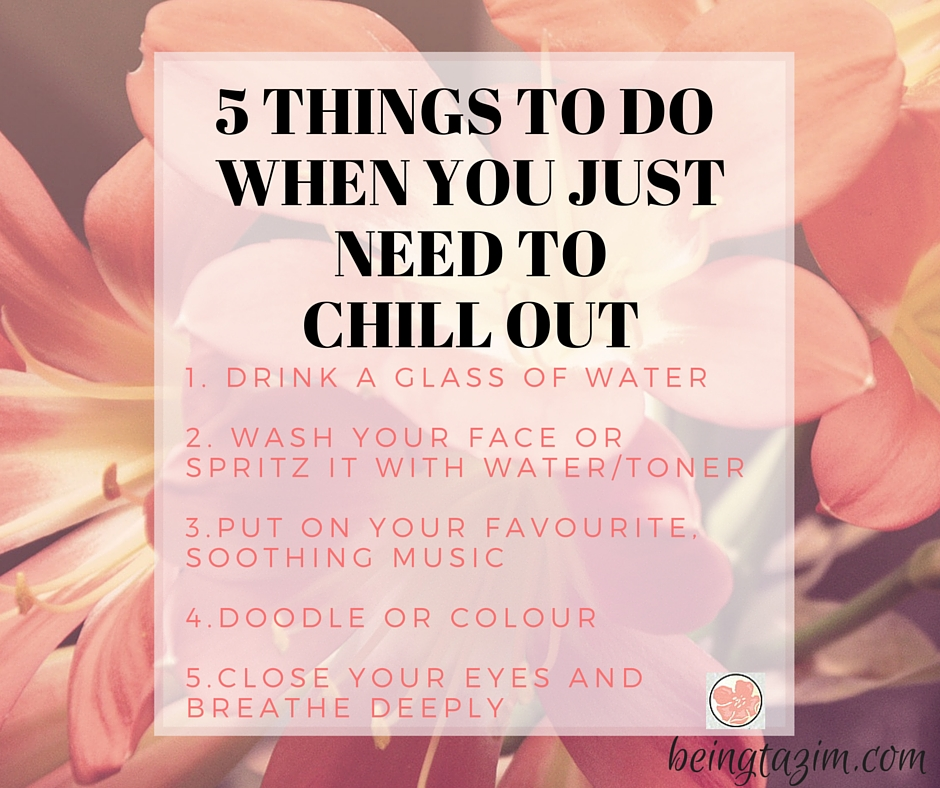 5 things to do when you need to chill out-3