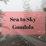 Sea to Sky Gondola Squamish Adventure – Vancouver Excursions