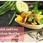 Quick and Easy Mexican Meal for Friends and Family