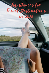 Top Choices for Travel Destinations in 2018