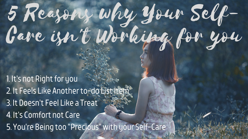 5 Reasons why Your Self-Care isn't Working for you