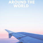 How To Stay Safe While Traveling Around The World