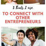 3 Tools I use to Connect with Other Entrepreneurs
