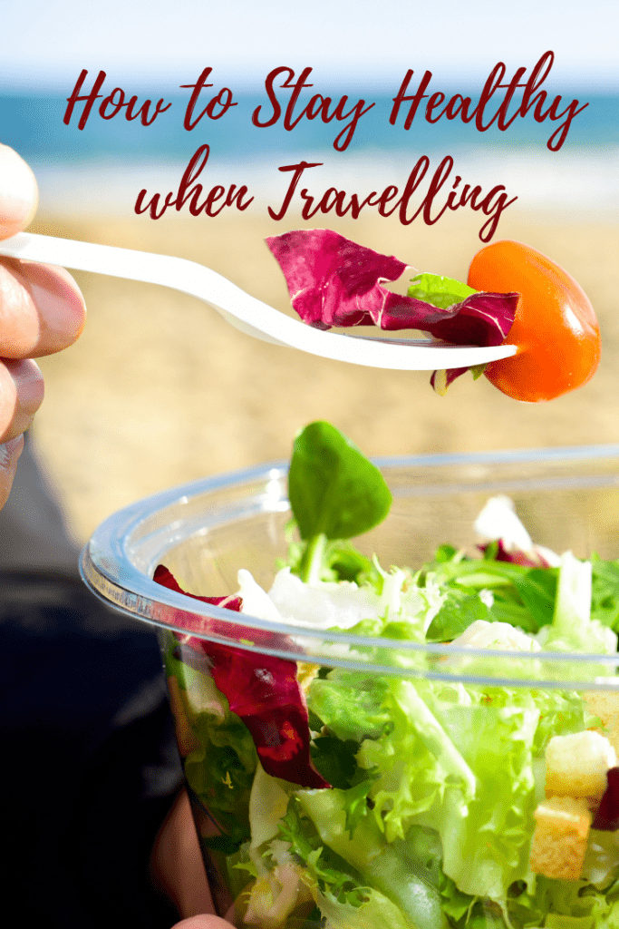 How to stay healthy when travelling