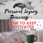 Personal Injury Recovery – How to Keep Motivated