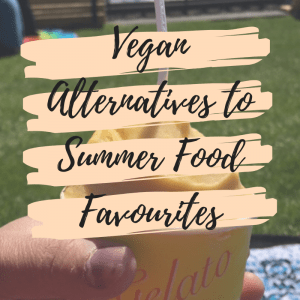 Vegan Alternatives to Summer Food Favourites