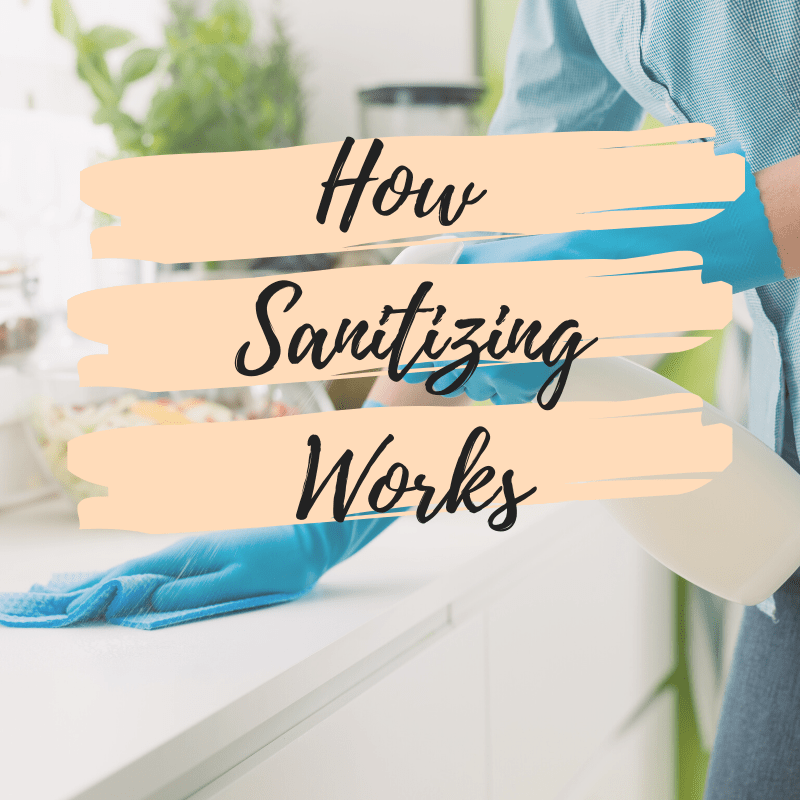 how sanitizing works