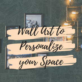 Wall Art to Personalize your Space