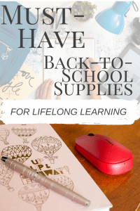 Must Have Back-to-School Supplies for Lifelong Learning