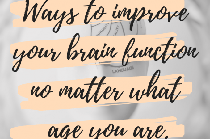 ways to improve your brain function no matter what age you are.