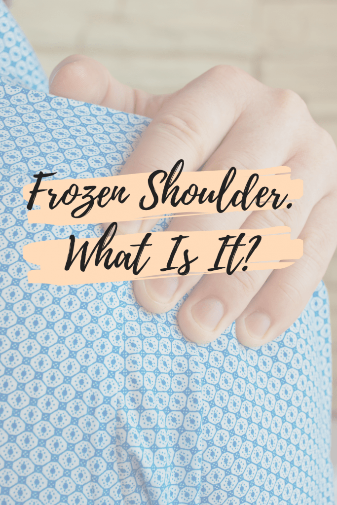 Frozen Shoulder. What Is It? Diagnosis of Frozen Shoulder