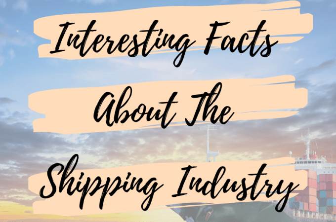 Interesting Facts About The Shipping Industry