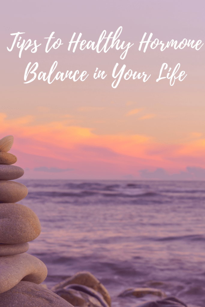 Tips to Healthy Hormone Balance in Your Life