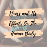 Stress and Its Effects On The Human Body