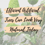 Efficient Artificial Trees Can Look Very Natural Today