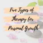 Five Types of Therapy for Personal Growth