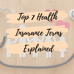 Fortunately, it's never too late to learn important terminology. Here are the top 7 health insurance terms explained.
