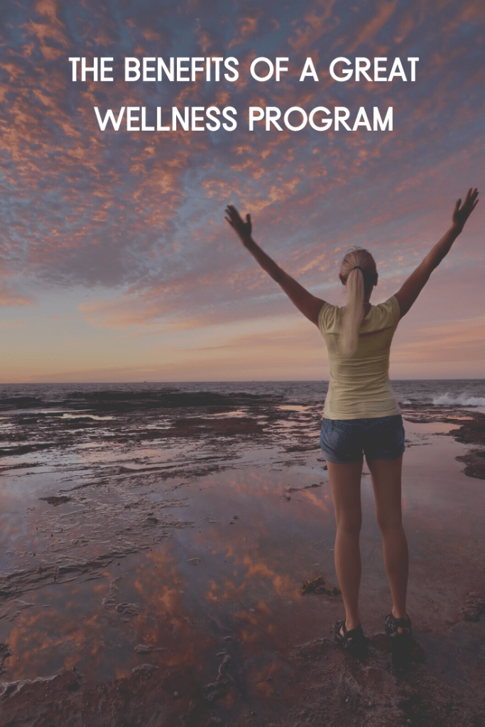 The Benefits of a Great Wellness Program