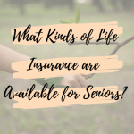 What Kinds of Life Insurance are Available for Seniors?